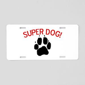 Super Dog! Aluminum License Plate
