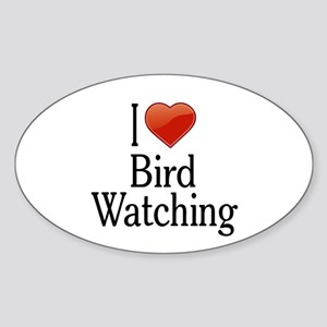 I Love Bird Watching Sticker (Oval)
