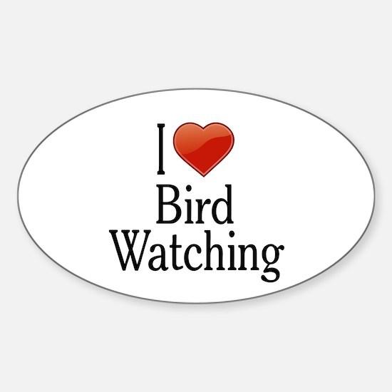 I Love Bird Watching Sticker (Oval)