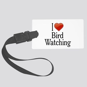 I Love Bird Watching Large Luggage Tag