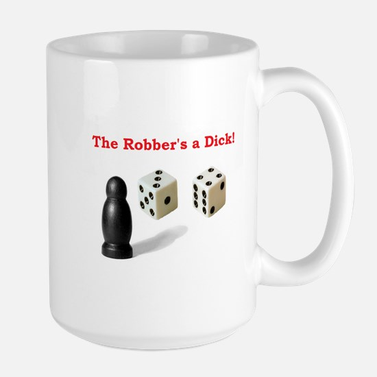 The Robber's a Dick Large Mug