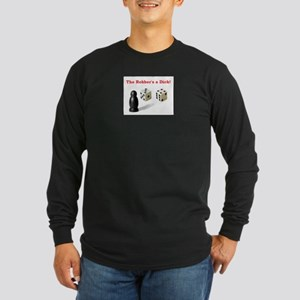 The Robber's a Dick Long Sleeve Dark T-Shirt