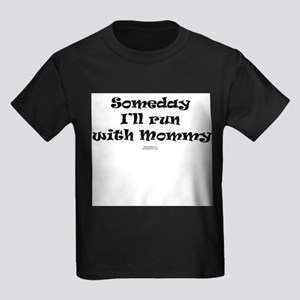 Someday with Mommy Kids T-Shirt