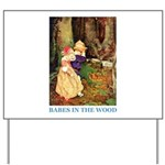 Babes In The Wood Yard Sign