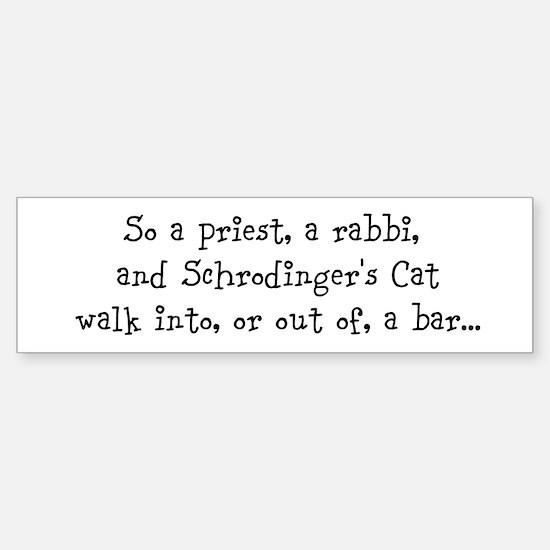 Priest, Rabbi, Schrodinger's Cat Bumper Bumper Bumper Sticker