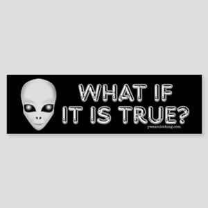 What If There Are Aliens? Bumper Sticker