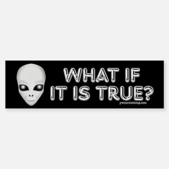 What If There Are Aliens? Bumper Bumper Bumper Sticker