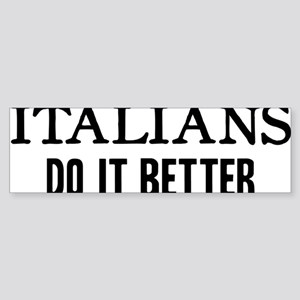 ITALIANS DO IT BETTER Sticker (Bumper)