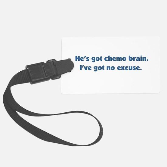 He's Got Chemo Brain Luggage Tag