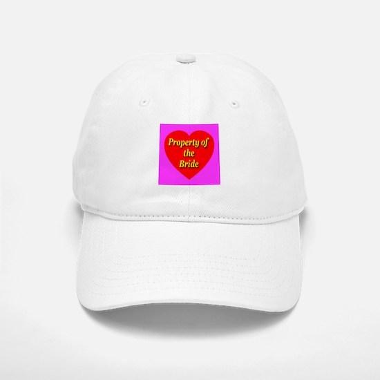 Property of the Bride Baseball Baseball Cap
