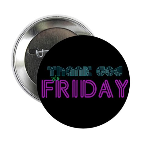 Thank God It's Friday Button