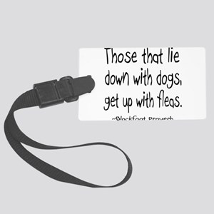 Lie with Dogs Blackfoot Proverb Large Luggage Tag