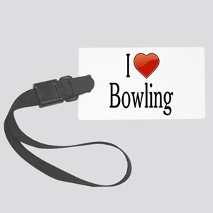 I Love Bowling Large Luggage Tag