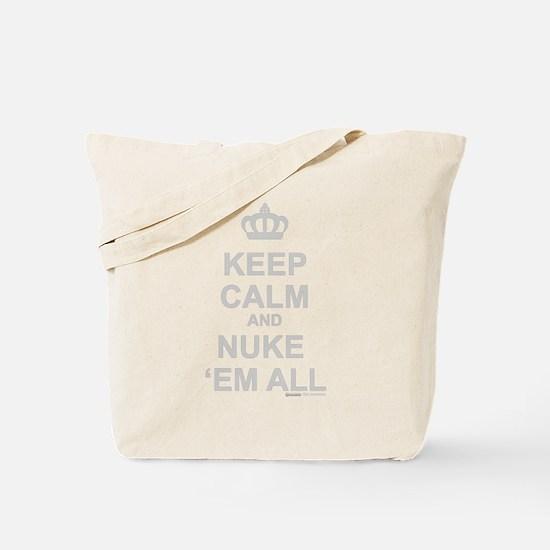 Keep Calm And Nuke 'Em All Tote Bag
