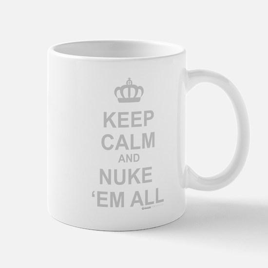 Keep Calm And Nuke 'Em All Mug