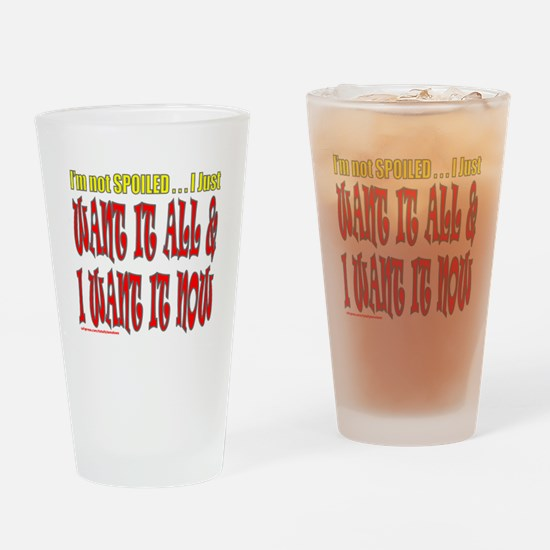 I'M NOT SPOILED Drinking Glass