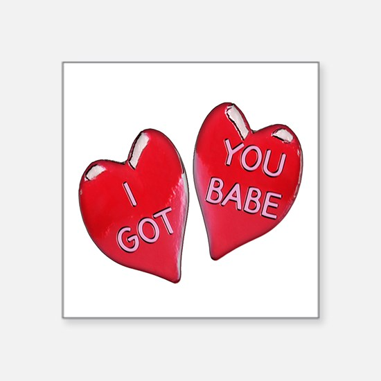 "I Got You Babe Square Sticker 3"" x 3"""