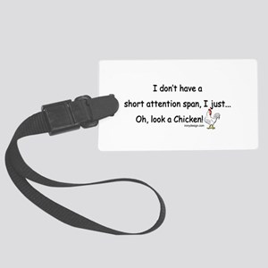 Short Attention Span Chicken Large Luggage Tag