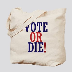 VOTE OR DIE Tote Bag