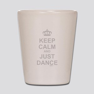 Keep Calm And Just Dance Shot Glass