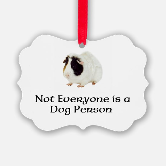 Not Everyone is a Dog Person Ornament