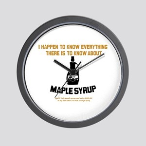 I Know Maple Syrup Wall Clock