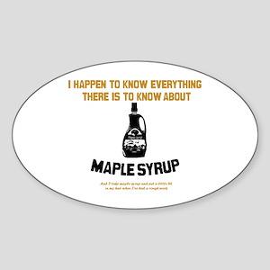 I Know Maple Syrup Oval Sticker