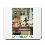Goldilocks Mousepad