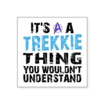 Trekkie Thing Blue Square Sticker 3