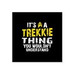 Trekkie Thing Square Sticker 3