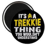 Trekkie Thing Magnet