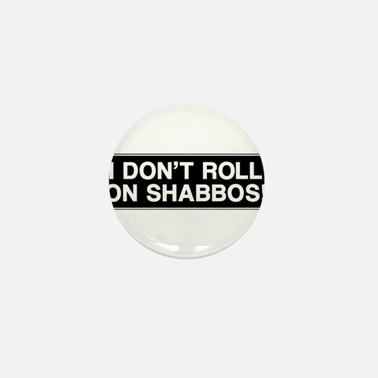 I DONT ROLL ON SHABBOS! Mini Button