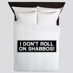 I DONT ROLL ON SHABBOS! Queen Duvet