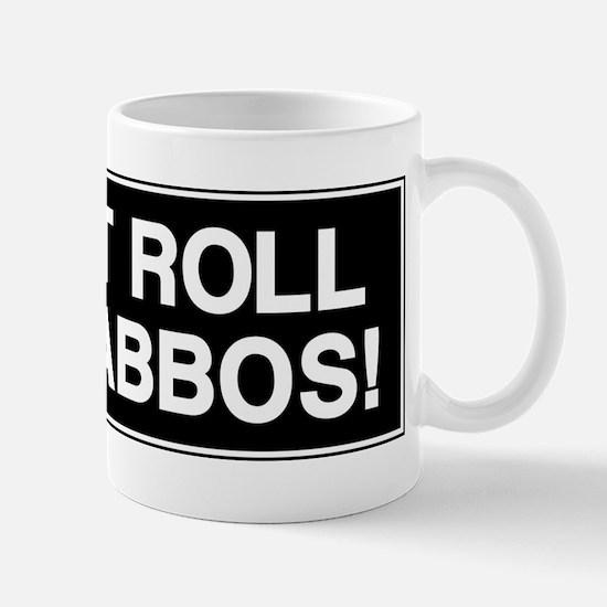 I DONT ROLL ON SHABBOS! Mug