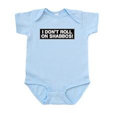 I DONT ROLL ON SHABBOS! Infant Bodysuit