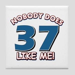 Nobody does 37 like me Tile Coaster