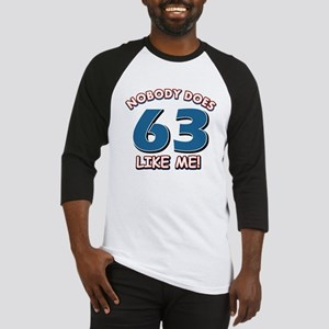 Nobody does 63 like me Baseball Jersey