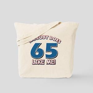 Nobody does 65 like me Tote Bag