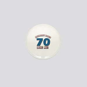 Nobody does 70 like me Mini Button