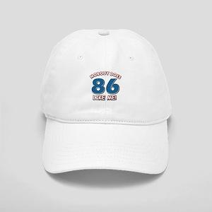 Nobody does 86 like me Cap