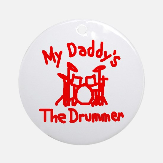 My Daddys The Drummer™ Ornament (Round)