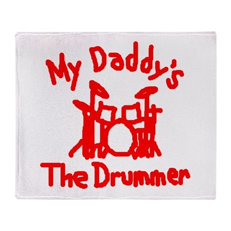 My Daddys The Drummer™ Throw Blanket