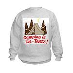 Camping Is In-Tents Kids Sweatshirt