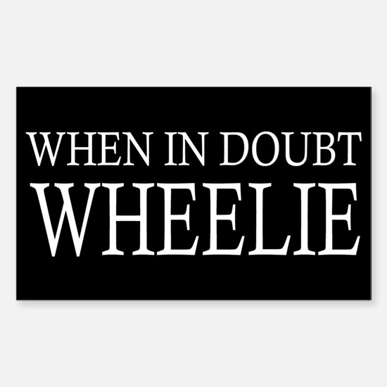 When in Doubt Wheelie Decal