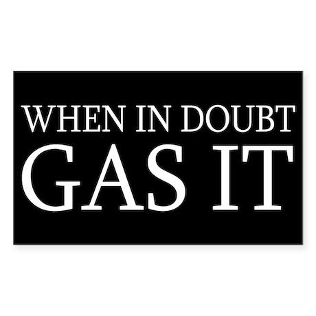 When in Doubt GAS IT Sticker