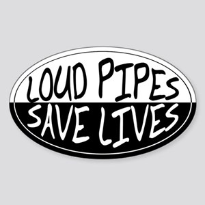 Loud Pipes Save Lives Oval Sticker