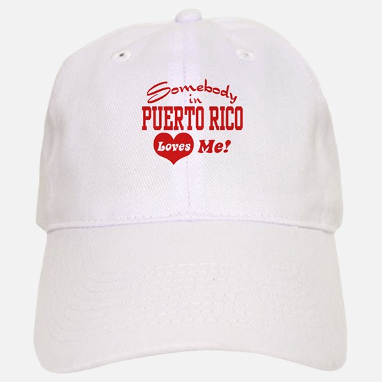 Somebody in Puerto Rico loves Me Baseball Baseball Cap