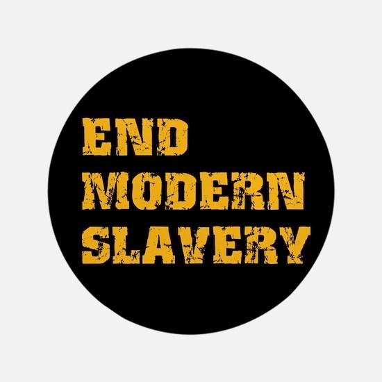 """End Modern Slavery 3.5"""" Button"""