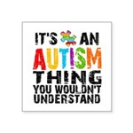 Autism Thing Square Sticker 3