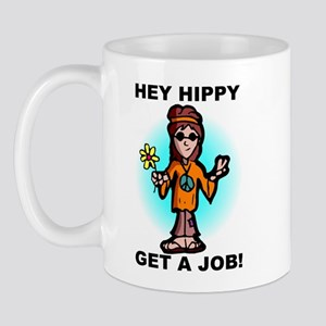 Hey Hippy Get A Job Mug